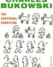 Charles Bukowski: The Continual Condition