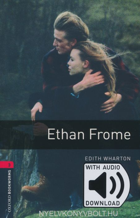 Ethan Frome with Audio Download - Oxford Bookworms Library Level 3