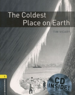 The Coldest Place on Earth with Audio CD - Oxford Bookworms Library Level 1