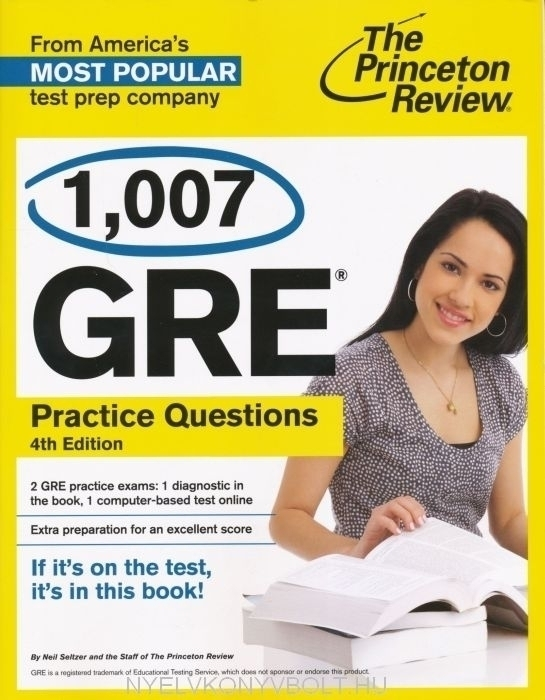 1007 GRE Practice Questions - The Princeton Review 4th Edition
