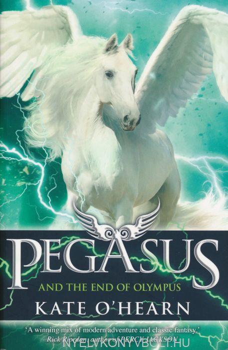 Kate O'Hearn: Pegasus and the End of Olympus - Pegasus (Book 6)