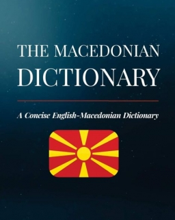 The Macedonian Dictionary: A Concise English-Macedonian Dictionary