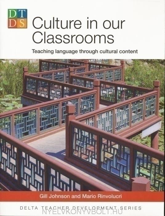 Culture in our Classrooms - Teaching language through cultural content - Delta Teacher Development Series
