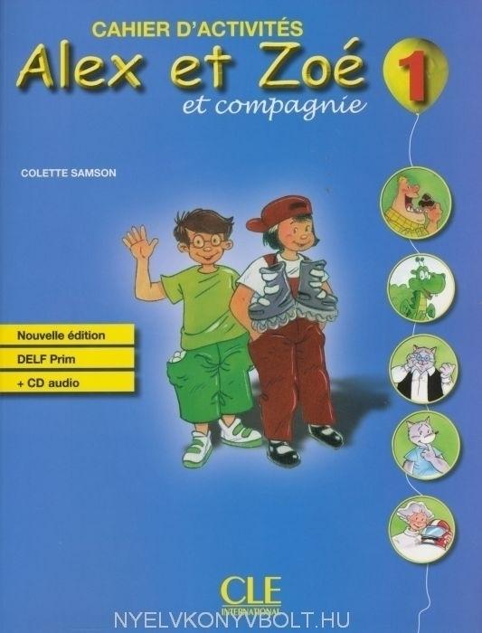 Alex et Zoé et compagnie niveau 1 Cahier d'Activités avec CD audio Nouvelle Édition