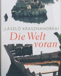 Krasznahorkai László: Die Welt voran (Megy a világ német nyelven)