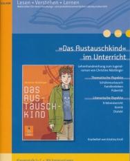 »Das Austauschkind« im Unterricht: Lehrerhandreichung zum Jugendroman von Christine Nöstlinger (Klassenstufe 5–7, mit Kopiervorlagen) (Lesen - Verstehen - Lernen)