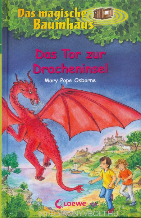 Mary Pope Osborne: Das magische Baumhaus -  Das Tor zur Dracheninsel