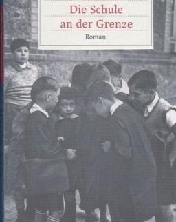 Ottlik Géza: Die Schule an der Grenze (Iskola a határon német nyelven)