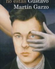 Gustavo Martín Garzo: Donde no estás