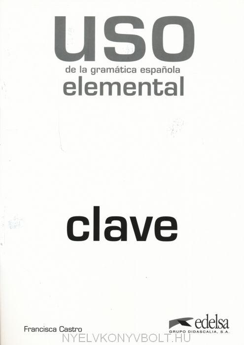 Uso de la gramática espanola Elemental - Nueva edición revisada Clave