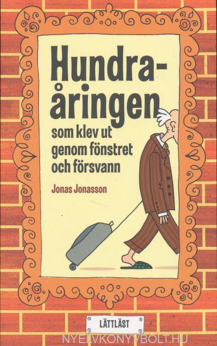 Jonas Jonasson: Hundraaringen som klev ut genom fönstret och försvann - Lättläst Niva 2