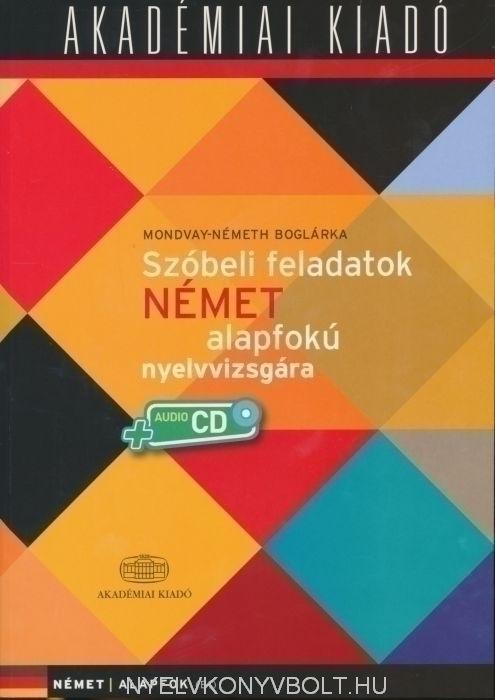 Szóbeli feladatok német alapfokú nyelvvizsgára + Audio CD