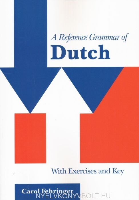A Reference Grammar of Dutch with Exercices and Key