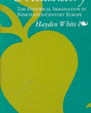 Hayden White: Metahistory - The Historical Imagination in Nineteenth-Century Europe