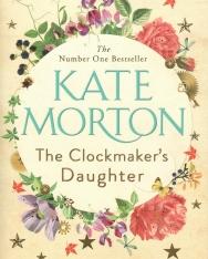 Kate Morton: The Clockmaker's Daughter
