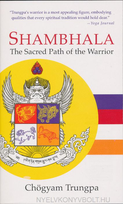 Chogyam Trungpa: Shambhala - The Sacred Path of the Warrior