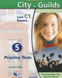 Succeed in City & Guilds level C1 Expert 5 Practice Tests Teacher's Book