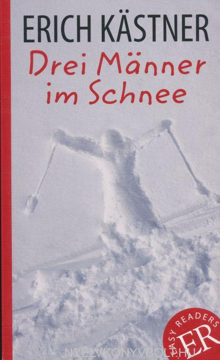 Drei Männer im Schnee - Easy Reader C  - 1800 Wörtern B2