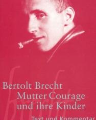Bertolt Brecht: Mutter Courage und ihre Kinder: Eine Chronik aus dem Dreißigjährigen Krieg