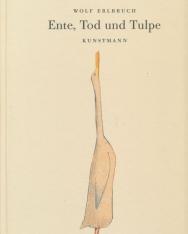 Wolf Erlbruch:Ente, Tod und Tulpe