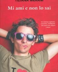 Tiziana Merani: Mi ami e non lo sai