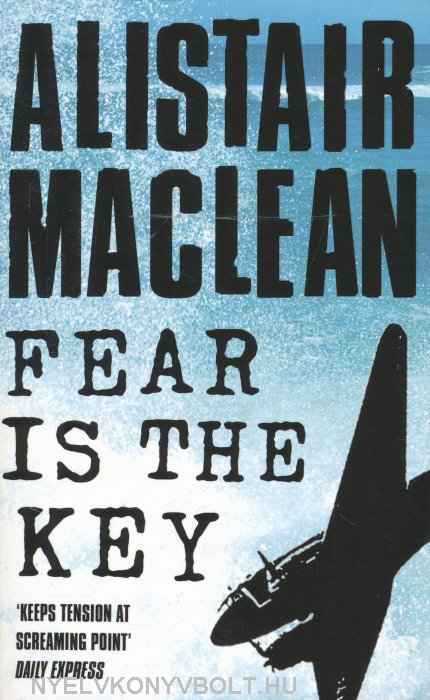 Alistair MacLean: Fear is the Key