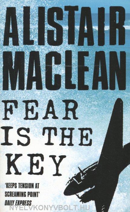 Alistair MacLean: Fear is the Key