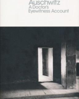 Nyiszli Miklós: Auschwitz - A Doctors's Eyewitness Account