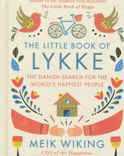 Meik Wiking: The Little Book of Lykke: The Danish Search for the World's Happiest People