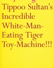 Daljit Nagra: Tippoo Sultan's Incredible White-Man-Eating Tiger Toy-Machine!!!