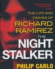 Philip Carlo: The Night Stalker - The Life and Crimes of Richard Ramirez