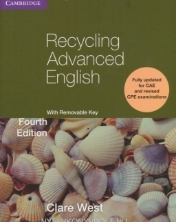 Recycling Advanced English Fourth Edition - Fully updated far CAE and revised CPE examinations - with Key