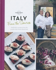 From the Source - Italy: Authentic Recipes From the People That Know Them the Best - Lonely Planet Food