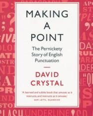 David Crystal:Making a Point - The Pernickety Story of English Punctuation