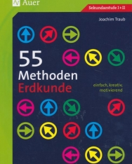 55 Methoden Erdkunde: einfach, kreativ, motivierend