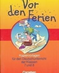 Vor den Ferien Kopiervorlagen für den Deutschunterrich der Klassen 7 und 8