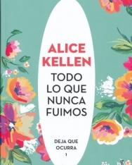 Alice Kellen: Todo lo que nunca fuimos