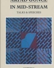 Göncz Árpád: In Mid-Stream - Talks and Speeches