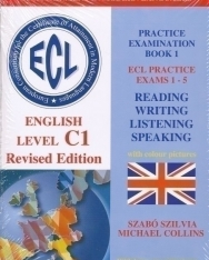 ECL Practice Examination Book 1 Practice Exams 1-5 level C1 Revised - Letölthető hanganyaggal
