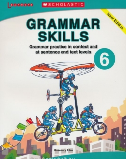 Grammar Skills 6 - Grammar Practice in Context and at Sentence and Text Levels