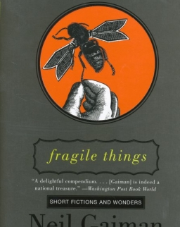 Neil Gaiman: Fragile Things: Short Fictions and Wonders