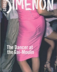 Georges Simenon: The Dancer at the Gai-Moulin (Inspector Maigret)