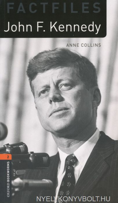 John F. Kennedy Factfiles - Oxford Bookworms Library Level 2