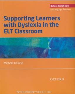 Supporting Learners with Dyslexia in the ELT Classroom - Oxford Handbooks for Language Teachers