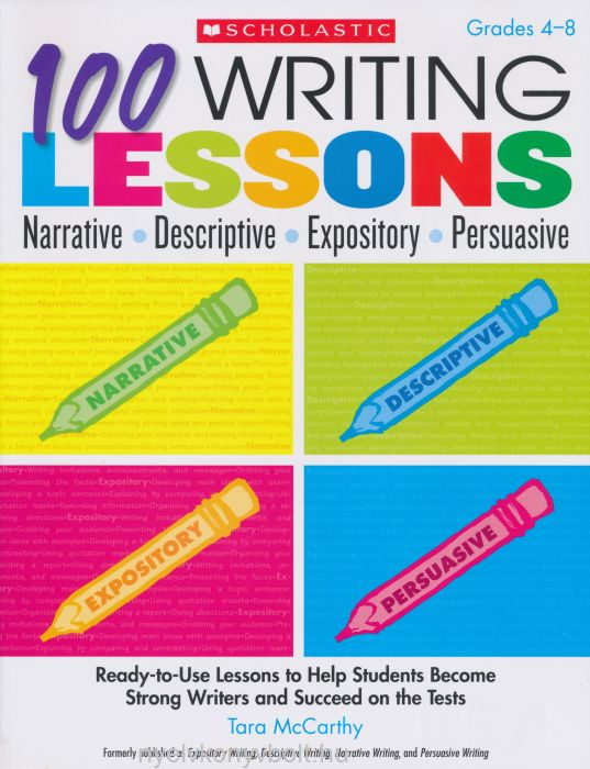 100 Writing Lessons: Narrative - Descriptive - Expository - Persuasive