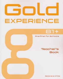 Gold Experience B1+ Pre-First for Schools Teacher's Book