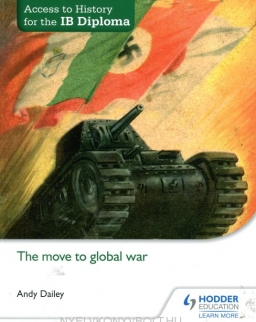 Access to History for the IB Diploma - The move to global war