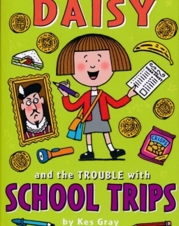 Kes Gray: Daisy and the Trouble with School Trips (Daisy Fiction)