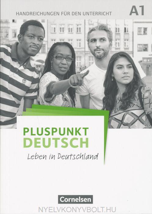 Pluspunkt Deutsch - Leben in Deutschland: A1 - Handreichungen für den Unterricht mit Kopiervorlagen