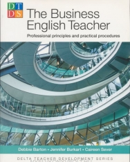 The Business English Teacher - Professional principles and practical procedures